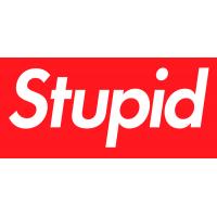 Stupid (Supreme)